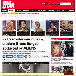 Bruno Borges missing: Fears Brazilian student abducted by aliens