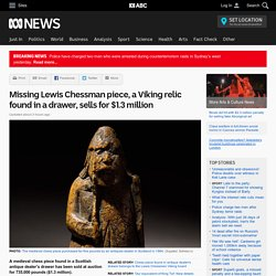 Missing Lewis Chessman piece, a Viking relic found in a drawer, sells for $1.3 million