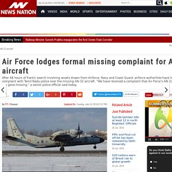 Air Force lodges formal missing complaint for AN-32 aircraft