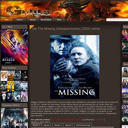 Ver The Missing (Desapariciones) (2003) online