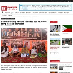 Baloch missing persons' families set up protest camp in Pak's Islamabad
