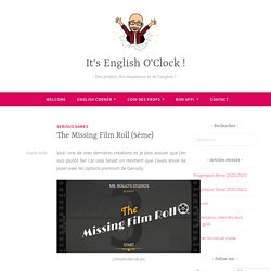 The Missing Film Roll (5ème) – It's English O'Clock !