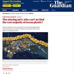 The missing 99%: why can't we find the vast majority of ocean plastic?