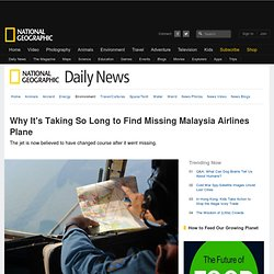 Why It's Taking So Long to Find Missing Malaysia Airlines Plane