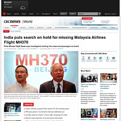 India puts search on hold for missing Malaysia Airlines Flight MH370 - World
