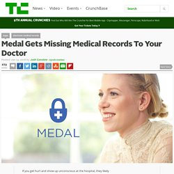 Medal Gets Missing Medical Records To Your Doctor
