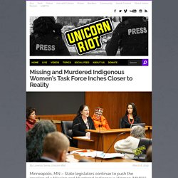 3/6/19: Missing & Murdered Indigenous Women's Task Force Inches Closer to Reality