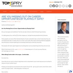 Are You Missing Out on Career Opportunities by Playing It Safe?