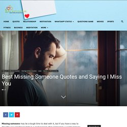 Best Missing Someone Quotes and Saying I Miss You