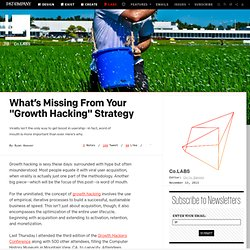 "What's Missing From Your ""Growth Hacking"" Strategy ⚙ Co"
