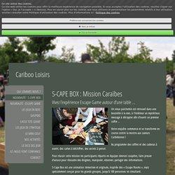 S-CAPE BOX : Mission Caraïbes - cariboo loisirs