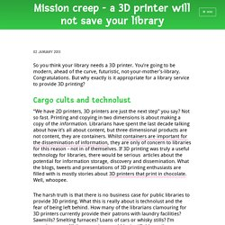Mission creep - a 3D printer will not save your library