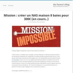 Mission : créer un NAS maison 8 baies pour 300€ (en cours..)