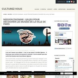 Mission Zigomar : jeu pour découvrir les musées de Paris