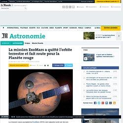 La mission ExoMars a quitté l'orbite terrestre et fait route pour la Planète rouge