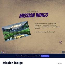 Mission indigo by c.jaquinod on Genially