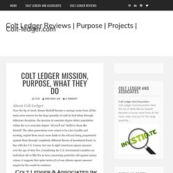 Colt Ledger Mission, Purpose, What They Do