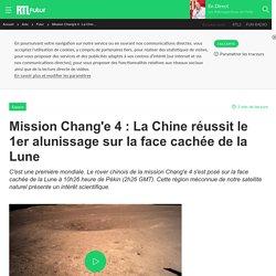 Mission Chang'e 4 : La Chine réussit le 1er alunissage sur la face cachée de la Lune
