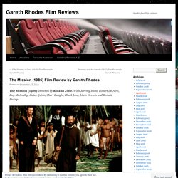 The Mission (1986) Film Review by Gareth Rhodes
