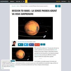 Mission to Mars : la sonde Phobos-Grunt va vous surprendre