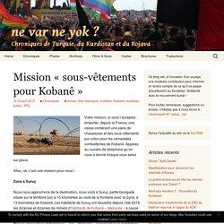 Mission « sous-vêtements pour Kobanê »