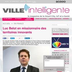Luc Belot en missionnaire des territoires innovants