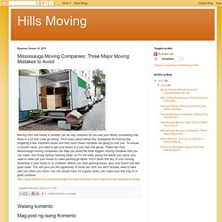Mississauga Moving Companies: Three Major Moving Mistakes to Avoid
