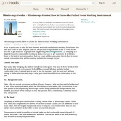 Mississauga Condos - Mississauga Condos: How to Create the Perfect Home Working Environment by Condo Royalty