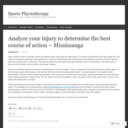 Analyze your injury to determine the best course of action – Mississauga