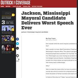 Jackson, Mississippi Mayoral Candidate Delivers Worst Speech Ever