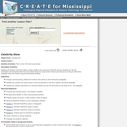 C&#0183R&#0183E&#0183A&#0183T&#0183E for Mississippi >> Classroom Resouces >> Lesson Plans >> Celebrity Stew