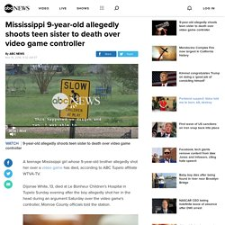 Mississippi 9-year-old allegedly shoots teen sister to death over video game controller