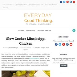 Slow Cooker Mississippi Chicken - Everyday Good Thinking