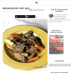 Mississippi Pot Roast Recipe - The Reluctant Gourmet