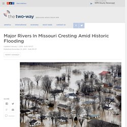 Major Rivers In Missouri Cresting Amid Historic Flooding