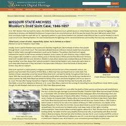 Missouri Digital Heritage: Dred Scott Case, 1846-1857