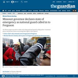 Missouri governor declares state of emergency as national guard called in to Ferguson