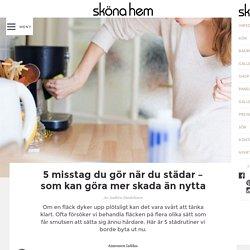 5 misstag du gör när du städar – som kan göra mer skada än nytta – Sköna hem