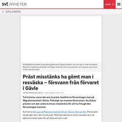 Präst misstänks ha gömt man i resväska – försvann från förvaret i Gävle