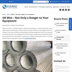 Oil Mist – Not Only a Danger to Your Equipment