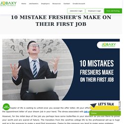 10 Mistake Fresher's Make On Their First Job