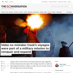 Make no mistake: Cook's voyages were part of a military mission to conquer and expand