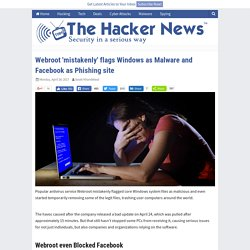 Webroot 'mistakenly' flags Windows as Malware and Facebook as Phishing site