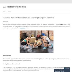 Five Worst Workout Mistakes to Avoid According to Urgent Care Clinics