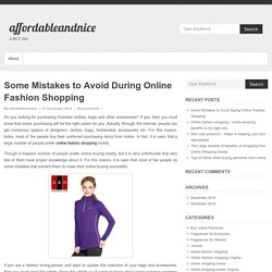Some Mistakes to Avoid During Online Fashion Shopping