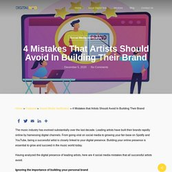 4 Mistakes that Artists Should Avoid In Building Their Brand