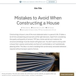 Mistakes to Avoid When Constructing a House