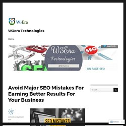Avoid Major SEO Mistakes For Earning Better Results For Your Business