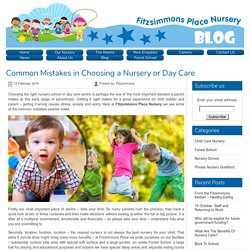 Mistakes we do while selecting a Nursery or Day Care.