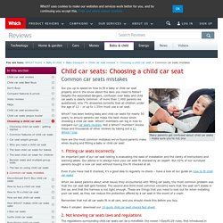 Common car seats mistakes - Choosing a child car seat - Child car seat reviews - Baby transport - Which? Baby & child